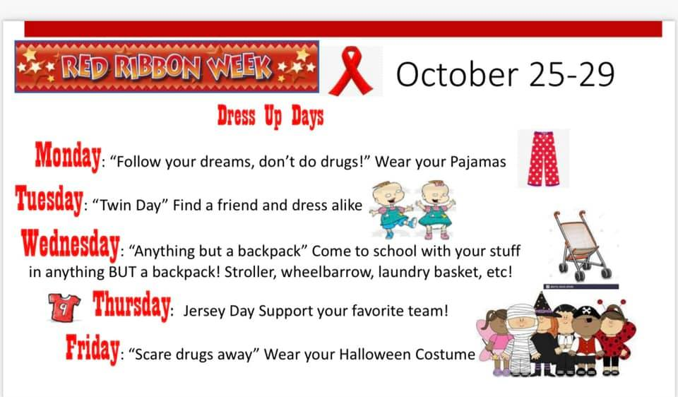 Red Ribbon Week dress up days - Monday: Pajama Day, Tuesday: Twin Day, Wednesday: Anything but a backpack Day, Thursday: Jersey Day, Friday: Costume Day